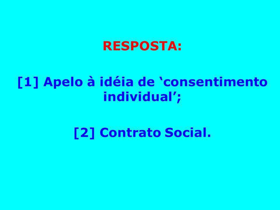 [1] Apelo à idéia de 'consentimento individual';